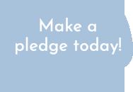 Make a pledge today